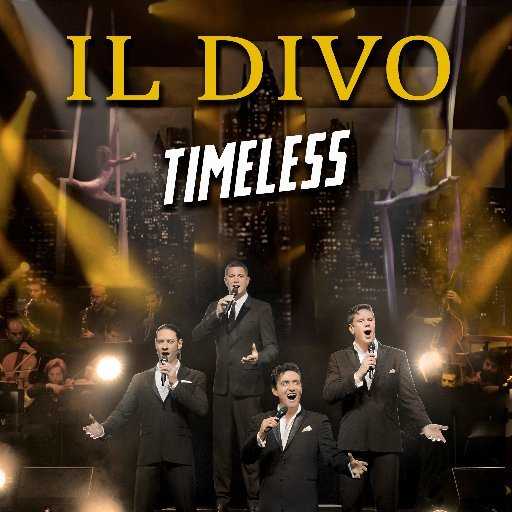 "IL DIVO in ""Timeless"" Tour in Las Vegas March 15 8 pm 2019"